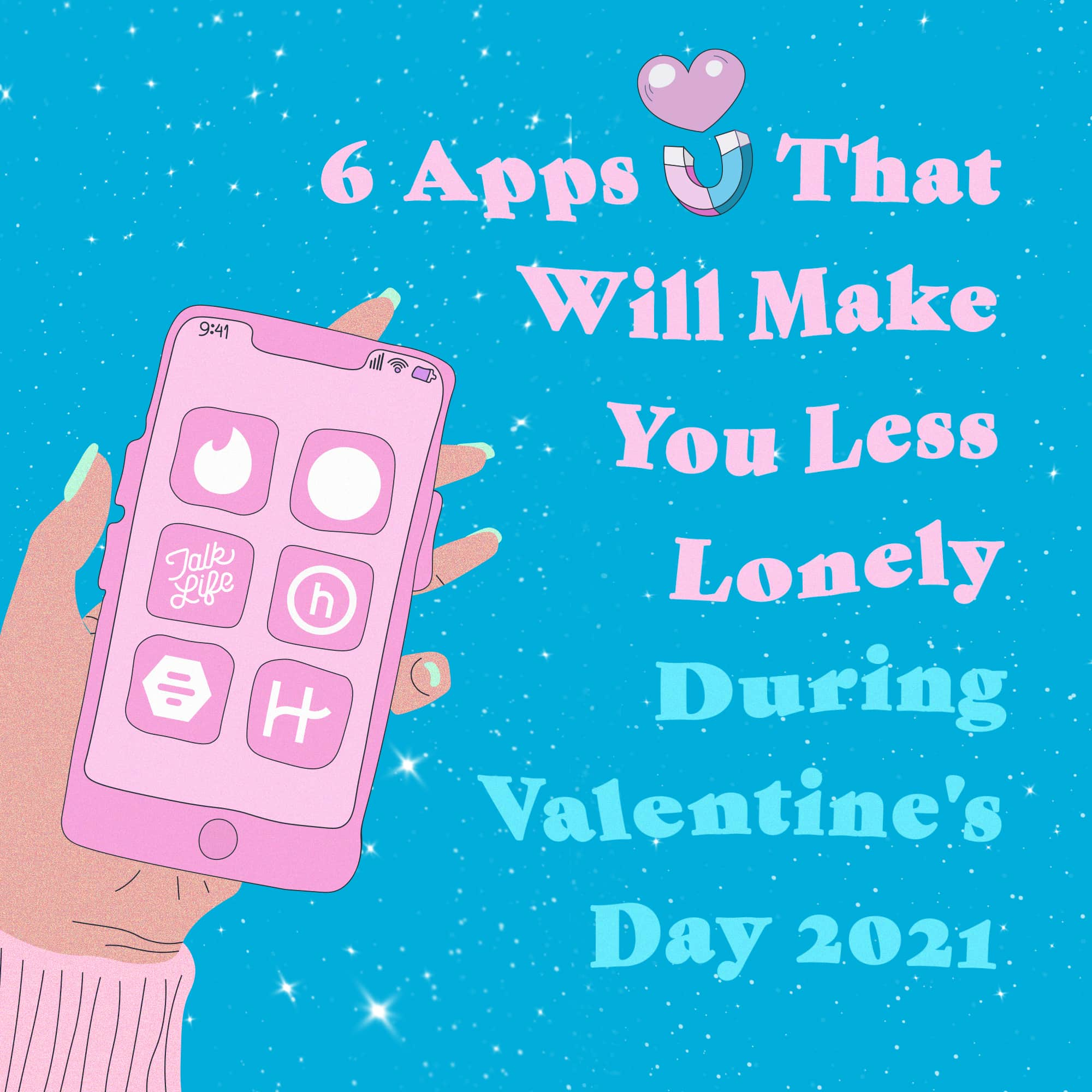 6 Apps That Will Make You Less Lonely During Valentine's Day 2021