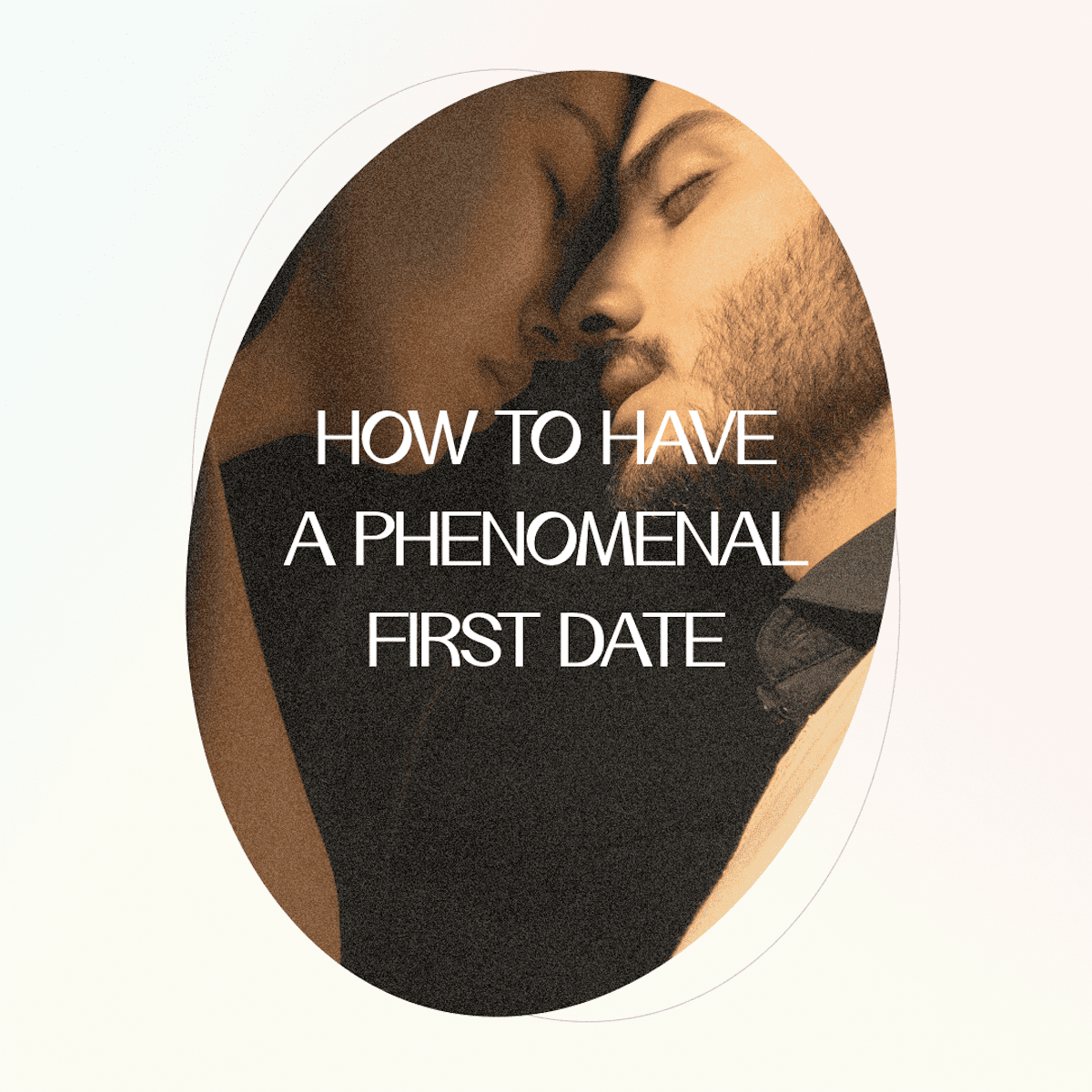 How to Have a Phenomenal Virtual First Date
